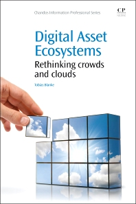 Digital Asset Ecosystems - 1st Edition - ISBN: 9781843347163, 9781780633824