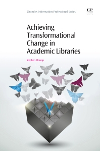Cover image for Achieving Transformational Change in Academic Libraries