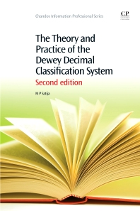The Theory and Practice of the Dewey Decimal Classification System, 2nd Edition,M. P. Satija,ISBN9781843347385