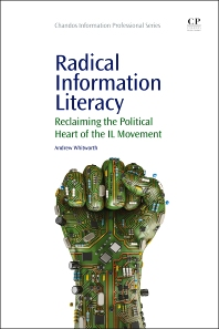 Radical Information Literacy - 1st Edition - ISBN: 9781843347484, 9781780634296