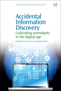 Accidental Information Discovery - 1st Edition - ISBN: 9781843347507, 9781780634319