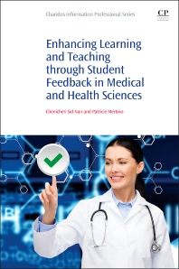 Enhancing Learning and Teaching Through Student Feedback in Medical and Health Sciences - 1st Edition - ISBN: 9781843347521, 9781780634333