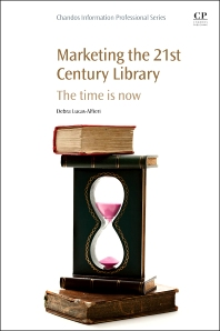 Marketing the 21st Century Library - 1st Edition - ISBN: 9781843347736, 9781780634548