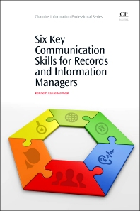 Cover image for Six Key Communication Skills for Records and Information Managers