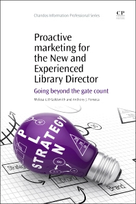 Cover image for Proactive Marketing for the New and Experienced Library Director