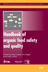 Handbook of Organic Food Safety and Quality, 1st Edition,J Cooper,C Leifert,U Niggli,ISBN9781845690106