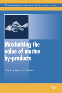 Maximising the Value of Marine By-Products - 1st Edition - ISBN: 9781845690137, 9781845692087