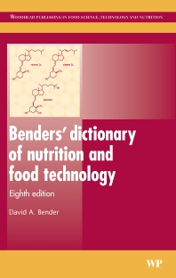 Cover image for Benders' Dictionary of Nutrition and Food Technology