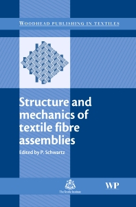 Structure and Mechanics of Textile Fibre Assemblies - 1st Edition - ISBN: 9781845691356, 9781845695231