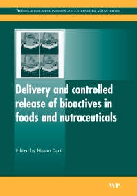 Cover image for Delivery and Controlled Release of Bioactives in Foods and Nutraceuticals