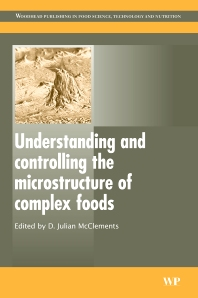 Cover image for Understanding and Controlling the Microstructure of Complex Foods