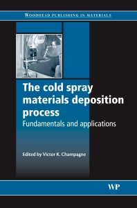 Cover image for The Cold Spray Materials Deposition Process