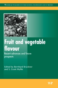 Fruit and Vegetable Flavour, 1st Edition,B Brückner,S G Wyllie,ISBN9781845691837