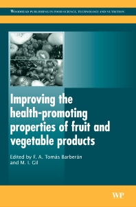 Improving the Health-Promoting Properties of Fruit and Vegetable Products - 1st Edition - ISBN: 9781845691844, 9781845694289