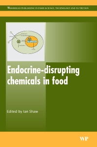 Endocrine-Disrupting Chemicals in Food, 1st Edition,I Shaw,ISBN9781845692186