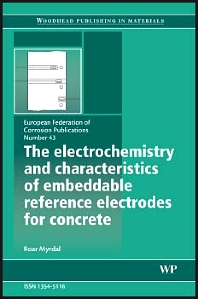 Cover image for The Electrochemistry and Characteristics of Embeddable Reference Electrodes for Concrete