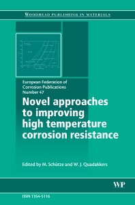 Novel Approaches to Improving High Temperature Corrosion Resistance - 1st Edition - ISBN: 9781845692384, 9781845694470