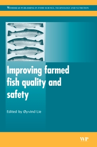 Improving Farmed Fish Quality and Safety - 1st Edition - ISBN: 9781845692995, 9781845694920