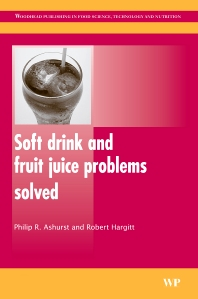 Soft Drink and Fruit Juice Problems Solved, 1st Edition,P Ashurst,R Hargitt,ISBN9781845693268