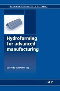 Hydroforming for Advanced Manufacturing - 1st Edition - ISBN: 9781845693282, 9781845694418