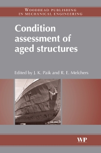 Condition Assessment of Aged Structures, 1st Edition,J K Paik,R E Melchers,ISBN9781845693343