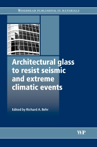 Architectural Glass to Resist Seismic and Extreme Climatic Events - 1st Edition - ISBN: 9781845693695, 9781845696856