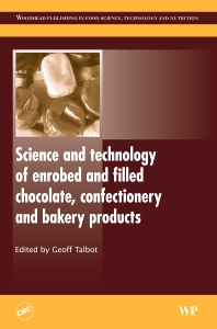 Cover image for Science and Technology of Enrobed and Filled Chocolate, Confectionery and Bakery Products