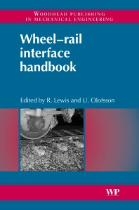 Wheel-Rail Interface Handbook, 1st Edition,R. Lewis,U Olofsson,ISBN9781845694128