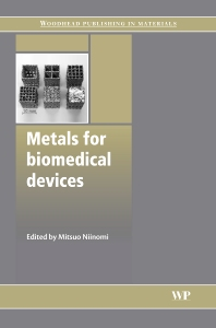 Metals for Biomedical Devices - 1st Edition - ISBN: 9781845694340, 9781845699246