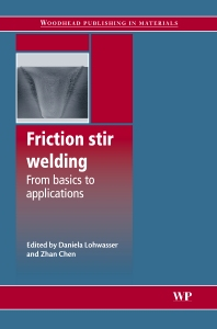 Friction Stir Welding, 1st Edition,D Lohwasser,Z. Chen,ISBN9781845694500