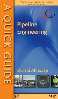 A Quick Guide to Pipeline Engineering - 1st Edition - ISBN: 9781845694906, 9781845694913