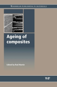 Ageing of Composites, 1st Edition,R Martin,ISBN9781845694937