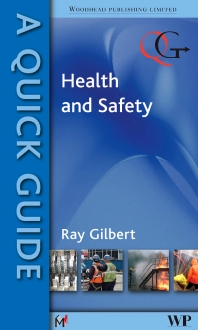 A Quick Guide to Health and Safety - 1st Edition - ISBN: 9781845694999, 9781845695002