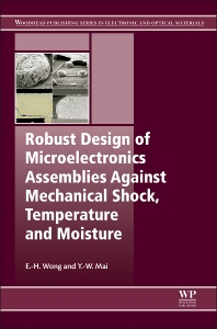 Cover image for Robust Design of Microelectronics Assemblies Against Mechanical Shock, Temperature and Moisture