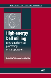 High-Energy Ball Milling - 1st Edition - ISBN: 9781845695316, 9781845699444