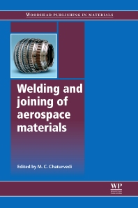 Welding and Joining of Aerospace Materials, 1st Edition,M C Chaturvedi,ISBN9781845695323