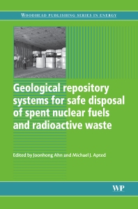 Geological Repository Systems for Safe Disposal of Spent Nuclear Fuels and Radioactive Waste - 1st Edition - ISBN: 9781845695422, 9781845699789