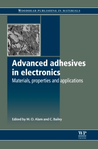 Advanced Adhesives in Electronics, 1st Edition,M O Alam,C Bailey,ISBN9781845695767