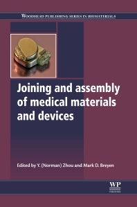 Joining and Assembly of Medical Materials and Devices - 1st Edition - ISBN: 9781845695774, 9780857096425