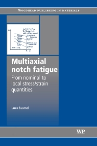 Multiaxial Notch Fatigue - 1st Edition - ISBN: 9781845695828, 9781845695835