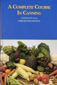A Complete Course in Canning and Related Processes - 1st Edition - ISBN: 9781845696030, 9781845696184