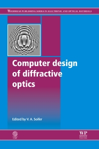 Computer Design of Diffractive Optics, 1st Edition,V A Soifer,ISBN9781845696351
