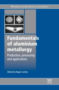 Fundamentals of Aluminium Metallurgy, 1st Edition,R Lumley,ISBN9781845696542