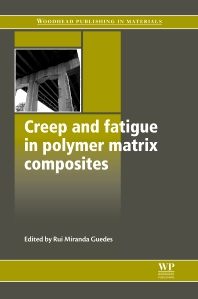 Creep and Fatigue in Polymer Matrix Composites, 1st Edition,R M Guedes,ISBN9781845696566
