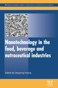 Cover image for Nanotechnology in the Food, Beverage and Nutraceutical Industries