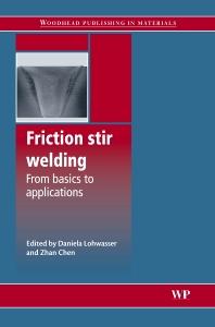 Friction Stir Welding, 1st Edition,D Lohwasser,Z. Chen,ISBN9781845697716