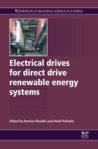 Electrical Drives for Direct Drive Renewable Energy Systems, 1st Edition,M Mueller,H Polinder,ISBN9781845697839