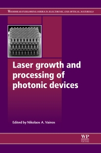 Laser Growth and Processing of Photonic Devices, 1st Edition,Nikolaos Vainos,ISBN9781845699369