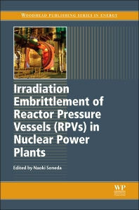 Cover image for Irradiation Embrittlement of Reactor Pressure Vessels (RPVs) in Nuclear Power Plants