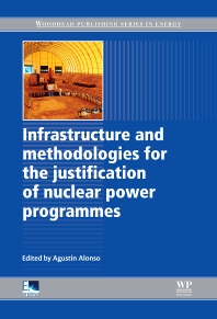 Cover image for Infrastructure and Methodologies for the Justification of Nuclear Power Programmes